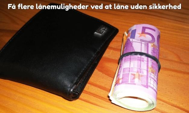 Få flere lånemuligheder ved at låne uden sikkerhed
