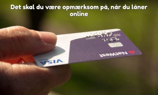 Det skal du være opmærksom på, når du låner online