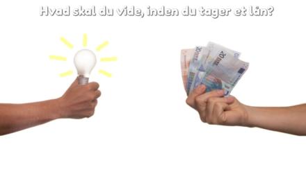 Hvad skal du vide, inden du tager et lån?