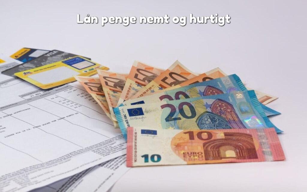 Lån penge nemt og hurtigt