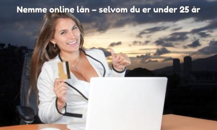 Nemme online lån – selvom du er under 25 år